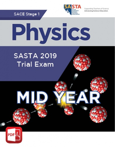 2019 Stage 1 Physics MID YEAR Trial Exam