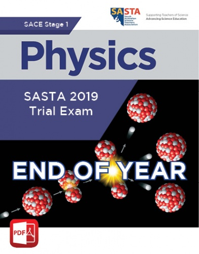 2019 Stage 1 Physics END OF YEAR Trial Exam
